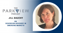Episode 11: Jill Dauchy on Sovereign Advisory in Emerging Markets